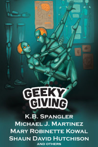 The Geeky Giving Anthology is Here!